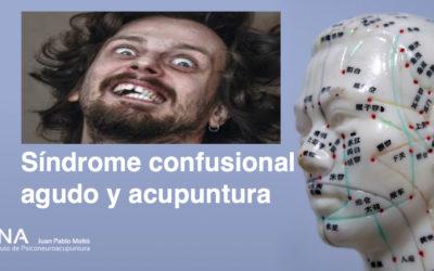 Síndrome confusional agudo y acupuntura.